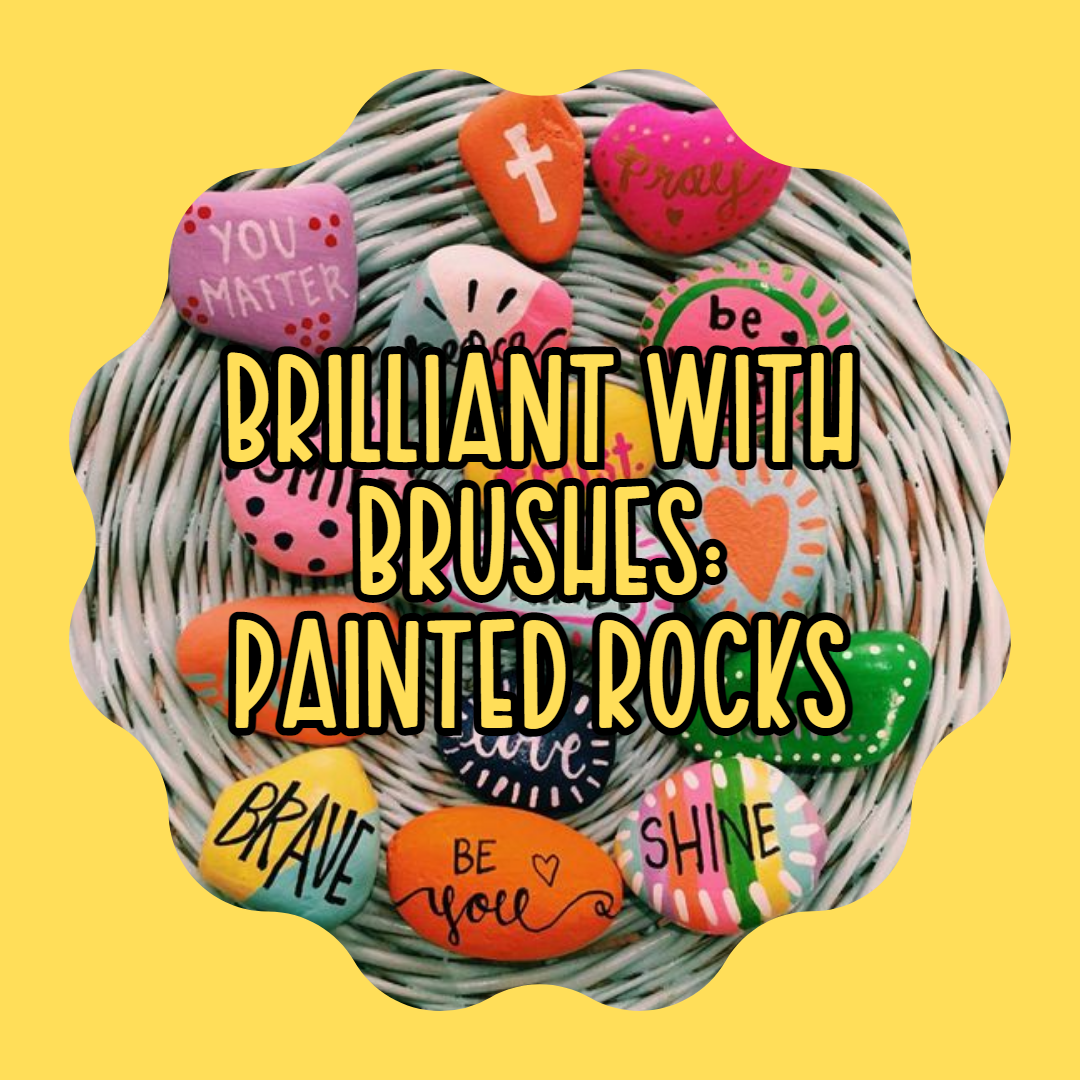 Brilliant with Brushes: Painted Rocks