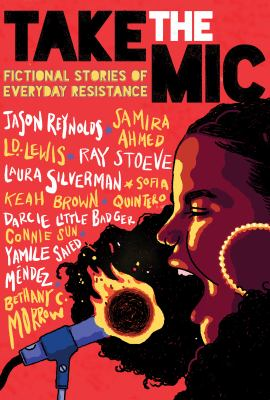 Staff Picks: Take the mic : fictional stories of everyday resistance