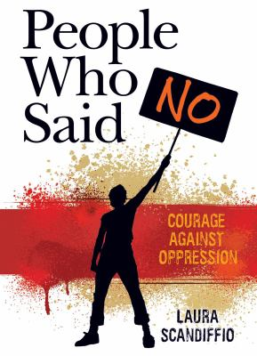 People who said no : courage against oppression
