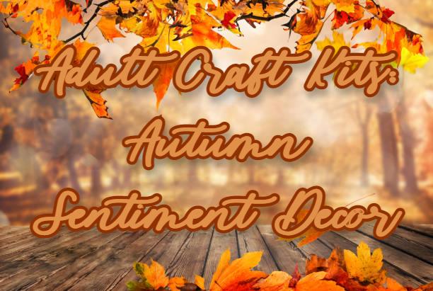 Adult Craft Kits: Autumn Sentiment Decor