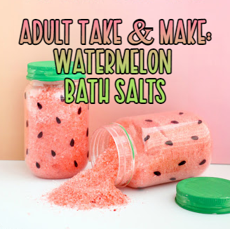 Adult Take & Make: Watermelon Bath Salts